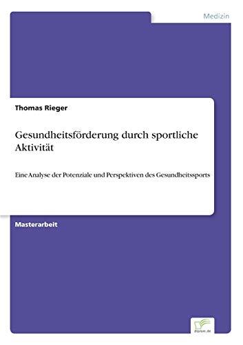 Gesundheitsforderung Durch Sportliche Aktivitat: Thomas Rieger