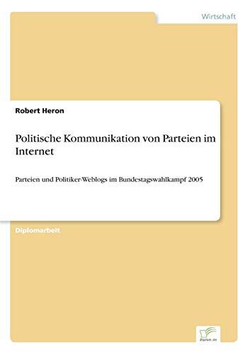 Politische Kommunikation Von Parteien Im Internet: Robert Heron
