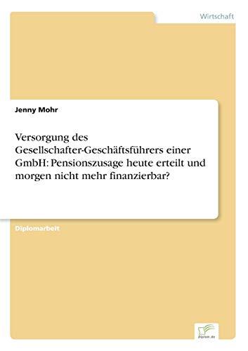 Versorgung Des Gesellschafter-Geschaftsfuhrers Einer Gmbh: Pensionszusage Heute Erteilt Und Morgen ...