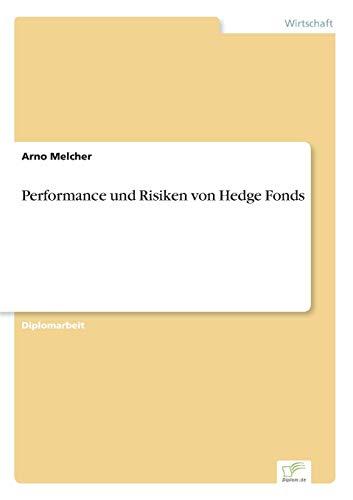 Performance Und Risiken Von Hedge Fonds: Arno Melcher