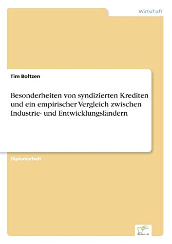 Besonderheiten Von Syndizierten Krediten Und Ein Empirischer Vergleich Zwischen Industrie- Und ...