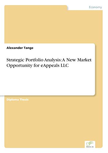 Strategic Portfolio Analysis: A New Market Opportunity: Alexander Tange