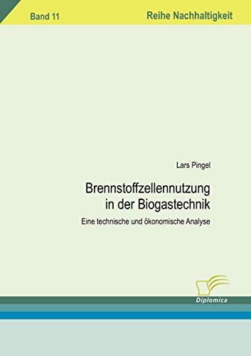 9783836605465: Brennstoffzellennutzung in der Biogastechnik: Eine technische und ökonomische Analyse (German Edition)