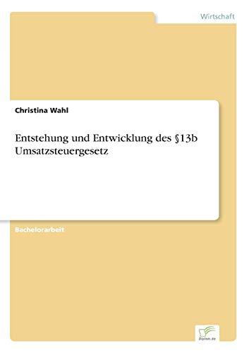 Entstehung Und Entwicklung Des 13b Umsatzsteuergesetz: Christina Wahl