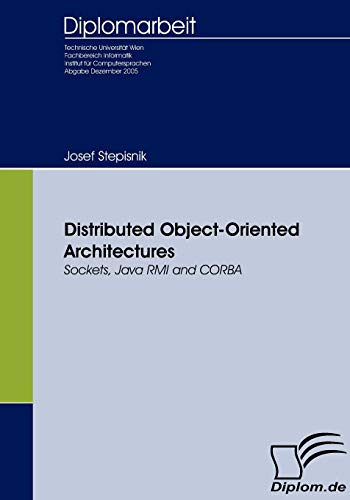 9783836650335: Distributed Object-Oriented Architectures: Sockets, Java RMI and CORBA