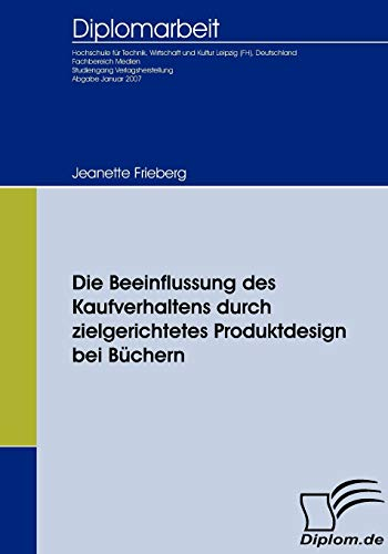 Die Beeinflussung des Kaufverhaltens durch zielgerichtetes Produktdesign bei Büchern: Jeanette...