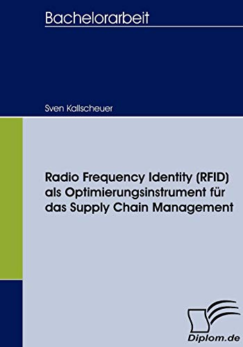 Radio Frequency Identity (Rfid) ALS Optimierungsinstrument Fur Das Supply Chain Management: Sven ...