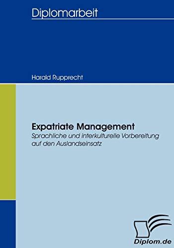 9783836654692: Expatriate Management: Sprachliche und interkulturelle Vorbereitung auf den Auslandseinsatz