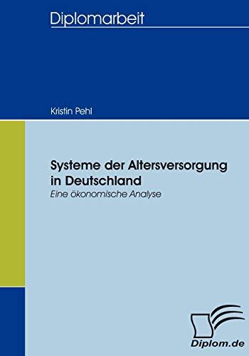 Systeme der Altersversorgung in Deutschland: Eine ökonomische Analyse (German Edition): ...