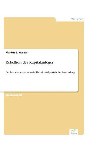 9783836655118: Rebellion der Kapitalanleger: Der Investorenaktivismus in Theorie und praktischer Anwendung (German Edition)