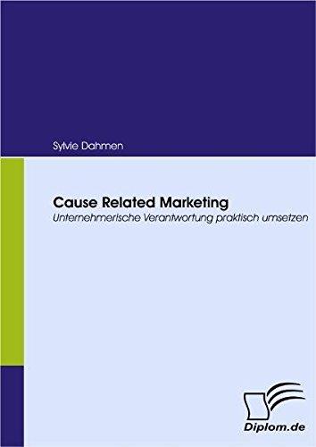 9783836655323: Cause Related Marketing: Unternehmerische Verantwortung praktisch umsetzen (German Edition)