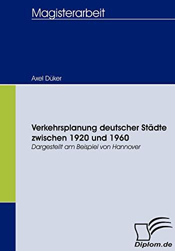 9783836657372: Verkehrsplanung deutscher Städte zwischen 1920 und 1960: Dargestellt am Beispiel von Hannover