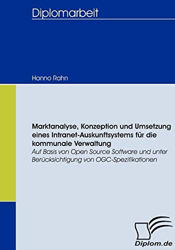 9783836658539: Marktanalyse, Konzeption und Umsetzung eines Intranet-Auskunftsystems für die kommunale Verwaltung: Auf Basis von Open Source Software und unter Berücksichtigung von OGC-Spezifikationen