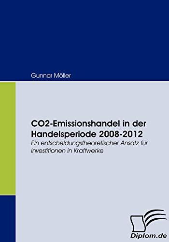 CO2-Emissionshandel in der Handelsperiode 2008-2012: Gunnar Möller