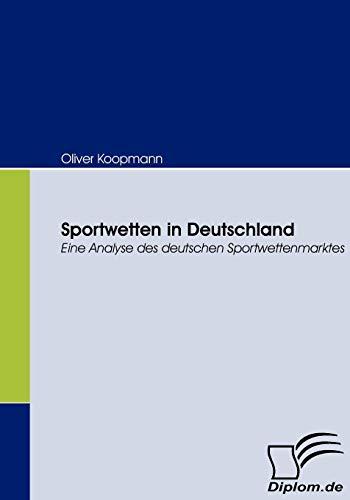9783836662444: Sportwetten in Deutschland: Eine Analyse des deutschen Sportwettenmarktes