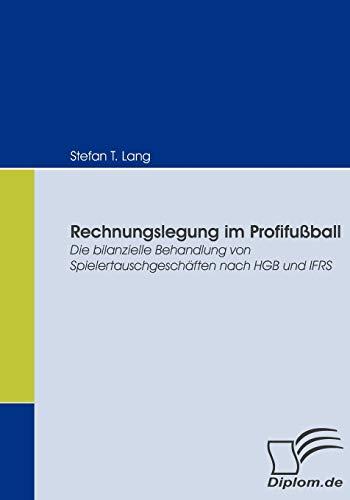 9783836664523: Rechnungslegung im Profifußball: Die bilanzielle Behandlung von Spielertauschgeschäften nach HGB und IFRS
