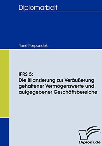 9783836665759: IFRS 5: Die Bilanzierung zur Veräußerung gehaltener Vermögenswerte und aufgegebener Geschäftsbereiche (German Edition)
