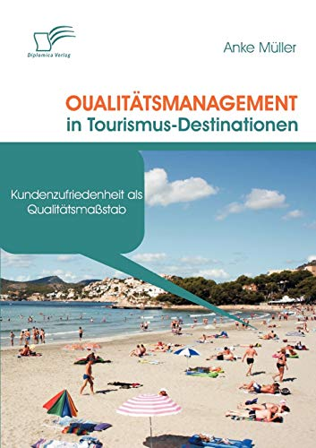 Qualitätsmanagement in Tourismus-Destinationen: Anke Müller