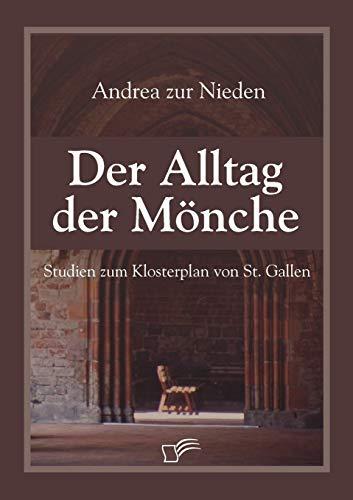 Der Alltag der Mönche: Andrea zur Nieden