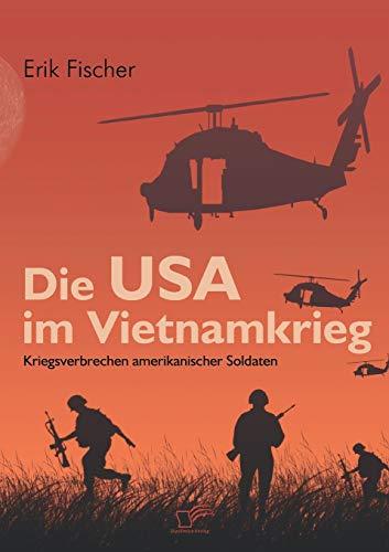 9783836668866: Die USA im Vietnamkrieg: Kriegsverbrechen amerikanischer Soldaten (German Edition)