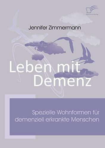 9783836668873: Leben mit Demenz: Spezielle Wohnformen für demenziell erkrankte Menschen