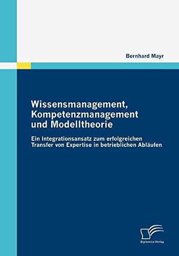 9783836670913: Wissensmanagement, Kompetenzmanagement und Modelltheorie