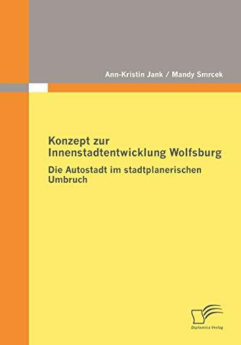 Konzept zur Innenstadtentwicklung Wolfsburg: Ann-Kristin Jank