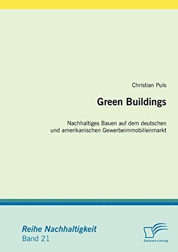 9783836673525: Green Buildings: Nachhaltiges Bauen auf dem deutschen und amerikanischen Gewerbeimmobilienmarkt (German Edition)