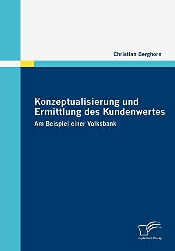 9783836674294: Konzeptualisierung und Ermittlung des Kundenwertes: Am Beispiel einer Volksbank (German Edition)