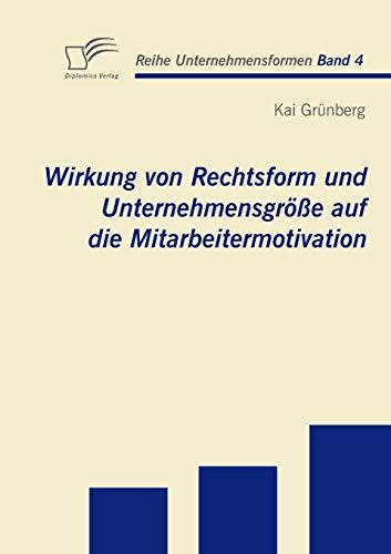 9783836676595: Wirkung von Rechtsform und Unternehmensgröße auf die Mitarbeitermotivation