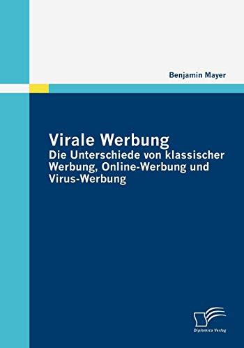 9783836677981: Virale Werbung: Die Unterschiede von klassischer Werbung, Online-Werbung und Virus-Werbung (German Edition)