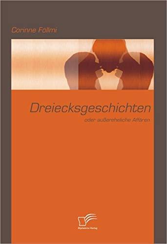 9783836678438: Dreiecksgeschichten oder außereheliche Affären (German Edition)