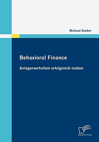 9783836679251: Behavioral Finance: Anlegerverhalten erfolgreich nutzen (German Edition)