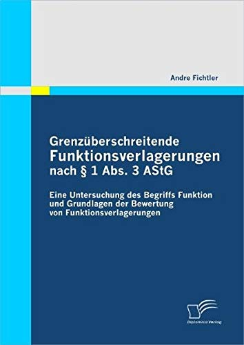 Grenz Berschreitende Funktionsverlagerungen Nach 1 ABS. 3 Astg: Andre Fichtler
