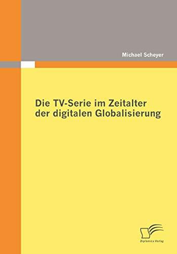 9783836679763: Die TV-Serie im Zeitalter der digitalen Globalisierung