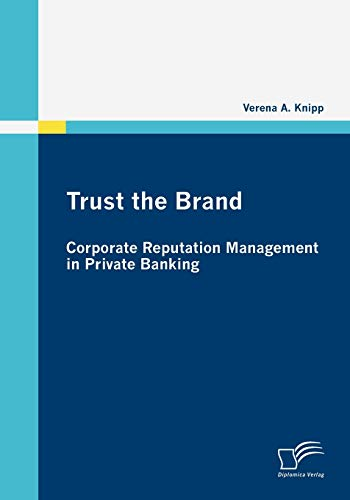 9783836680585: Trust the Brand - Corporate Reputation Management in Private Banking
