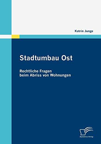 Stadtumbau Ost: Rechtliche Fragen Beim Abriss Von Wohnungen: Katrin Junge