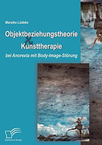 9783836681155: Objektbeziehungstheorie und Kunsttherapie bei Anorexia mit Body-Image-Störung