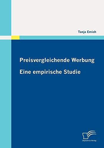 Preisvergleichende Werbung: Eine Empirische Studie: Tanja Emich