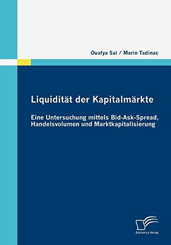 9783836682169: Liquidität der Kapitalmärkte: Eine Untersuchung mittels Bid-Ask-Spread, Handelsvolumen und Marktkapitalisierung
