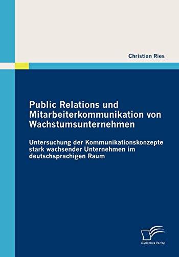 Public Relations und Mitarbeiterkommunikation von Wachstumsunternehmen: Christian Ries