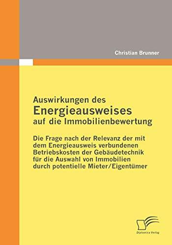 Auswirkungen Des Energieausweises Auf Die Immobilienbewertung: Christian Brunner