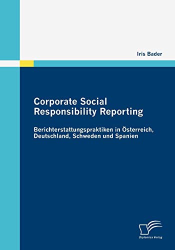 9783836685818: Corporate Social Responsibility Reporting: Berichterstattungspraktiken in Österreich, Deutschland, Schweden und Spanien