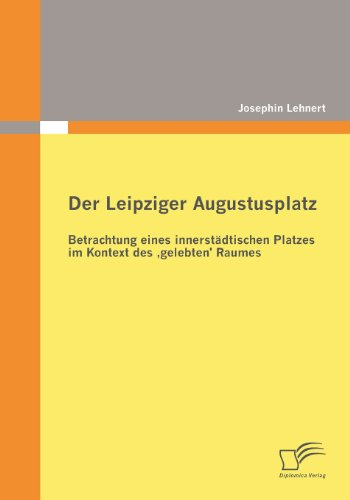 9783836686457: Der Leipziger Augustusplatz: Betrachtung eines innerstädtischen Platzes im Kontext des ,gelebten' Raumes