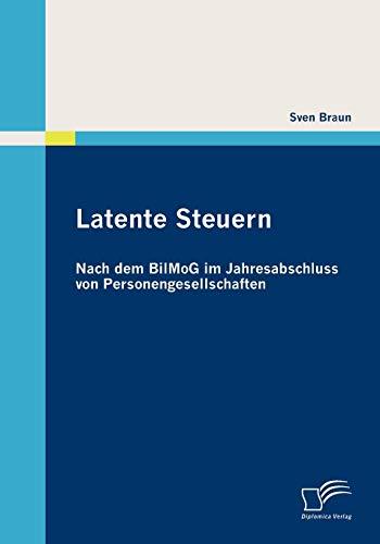 9783836689069: Latente Steuern: Nach dem BilMoG im Jahresabschluss von Personengesellschaften (German Edition)