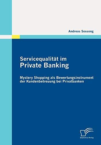9783836689212: Servicequalit�t im Private Banking: Mystery Shopping als Bewertungsinstrument der Kundenbetreuung bei Privatbanken