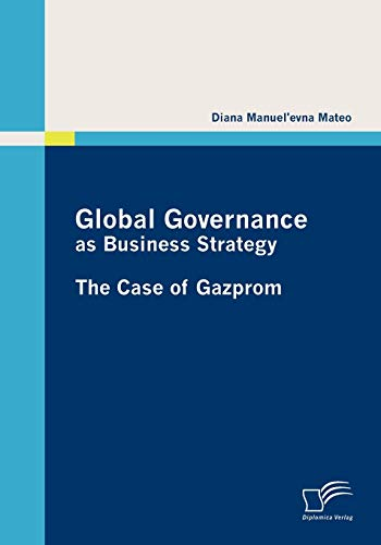 9783836689458: Global Governance as Business Strategy: The Case of Gazprom