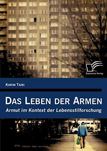Das Leben der Armen : Armut im Kontext der Lebensstilforschung - Karim Taibi