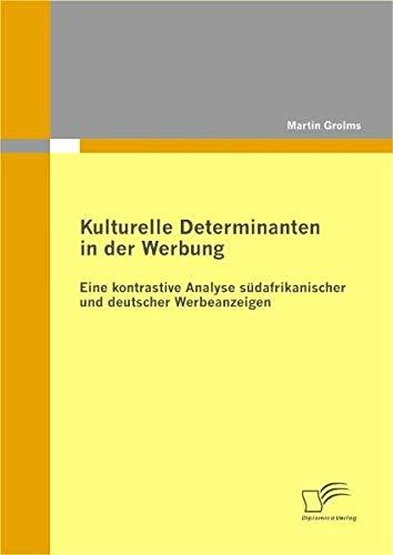 9783836692427: Kulturelle Determinanten in der Werbung: Eine kontrastive Analyse südafrikanischer und deutscher Werbeanzeigen (German Edition)