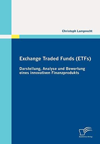 9783836694636: Exchange Traded Funds (ETFs) - Darstellung, Analyse und Bewertung eines innovativen Finanzprodukts